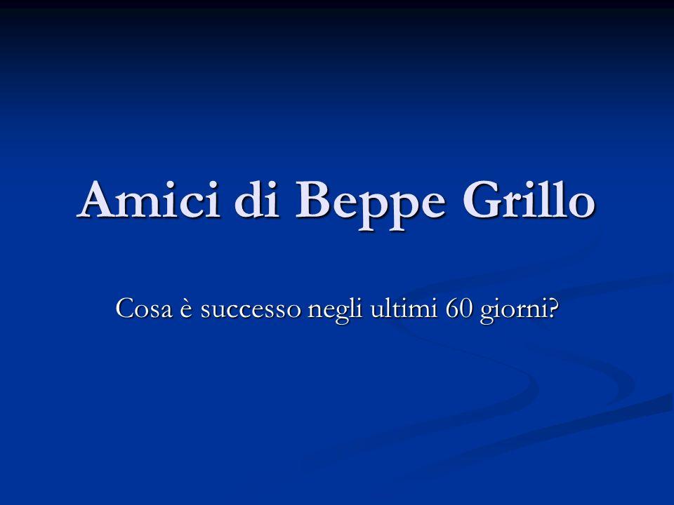 Amici di Beppe Grillo Cosa è successo negli ultimi 60 giorni