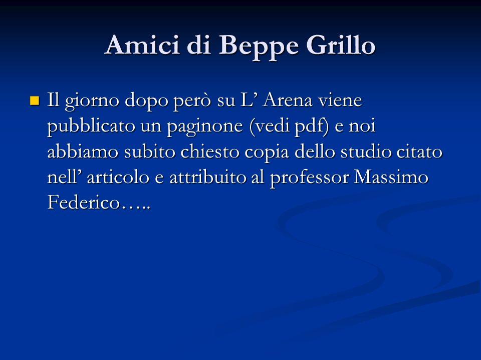 Amici di Beppe Grillo Il giorno dopo però su L Arena viene pubblicato un paginone (vedi pdf) e noi abbiamo subito chiesto copia dello studio citato nell articolo e attribuito al professor Massimo Federico…..