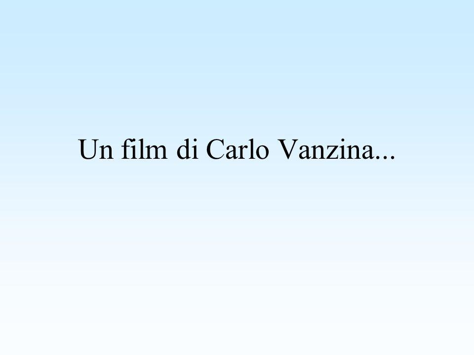 Un film di Carlo Vanzina...