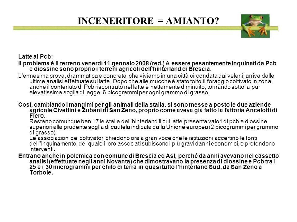 Latte al Pcb: il problema è il terreno venerdì 11 gennaio 2008 (red.) A essere pesantemente inquinati da Pcb e diossine sono proprio i terreni agricoli dellhinterland di Brescia.