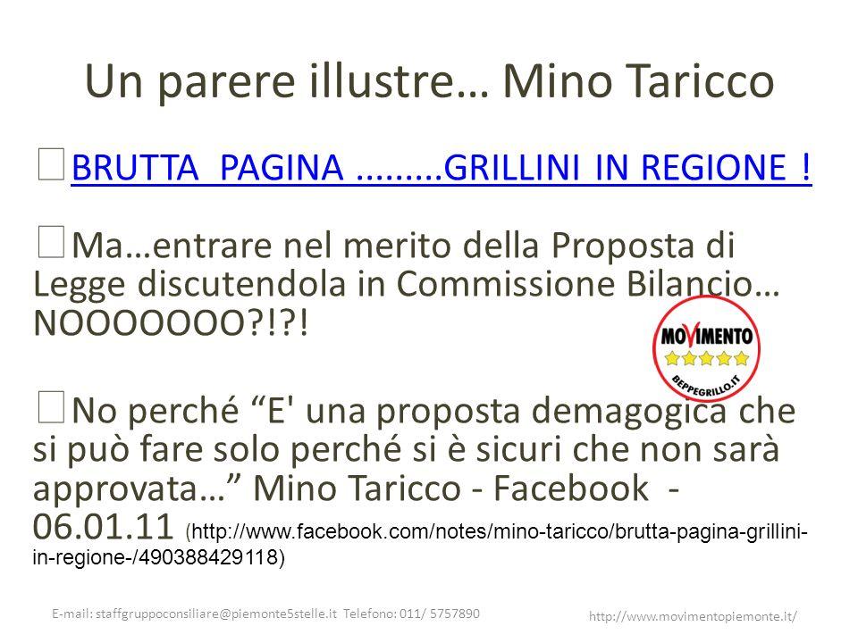 Un parere illustre… Mino Taricco E-mail: staffgruppoconsiliare@piemonte5stelle.it Telefono: 011/ 5757890 http://www.movimentopiemonte.it/ BRUTTA PAGIN