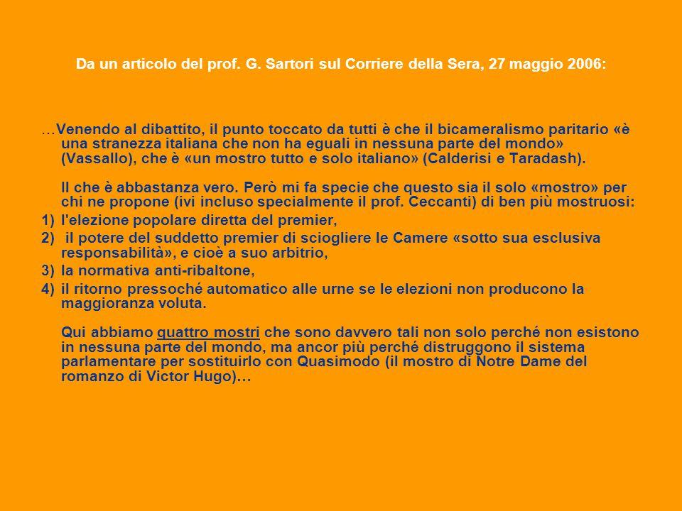 Da un articolo del prof. G. Sartori sul Corriere della Sera, 27 maggio 2006: …Venendo al dibattito, il punto toccato da tutti è che il bicameralismo p