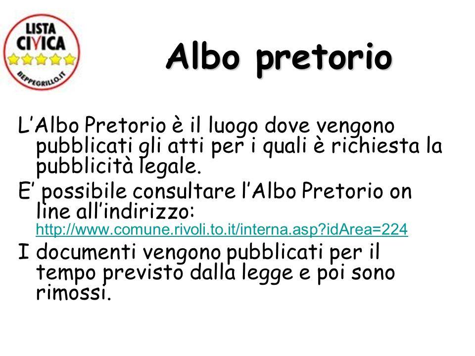 Albo pretorio LAlbo Pretorio è il luogo dove vengono pubblicati gli atti per i quali è richiesta la pubblicità legale.
