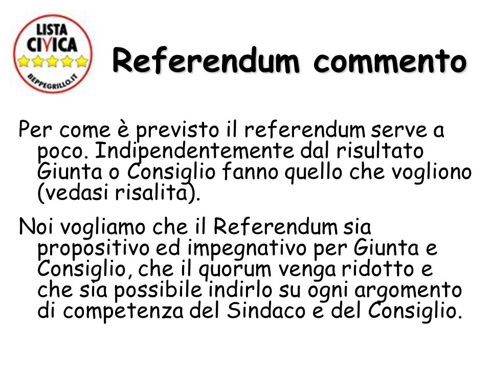 Referendum commento Referendum commento Per come è previsto il referendum serve a poco.