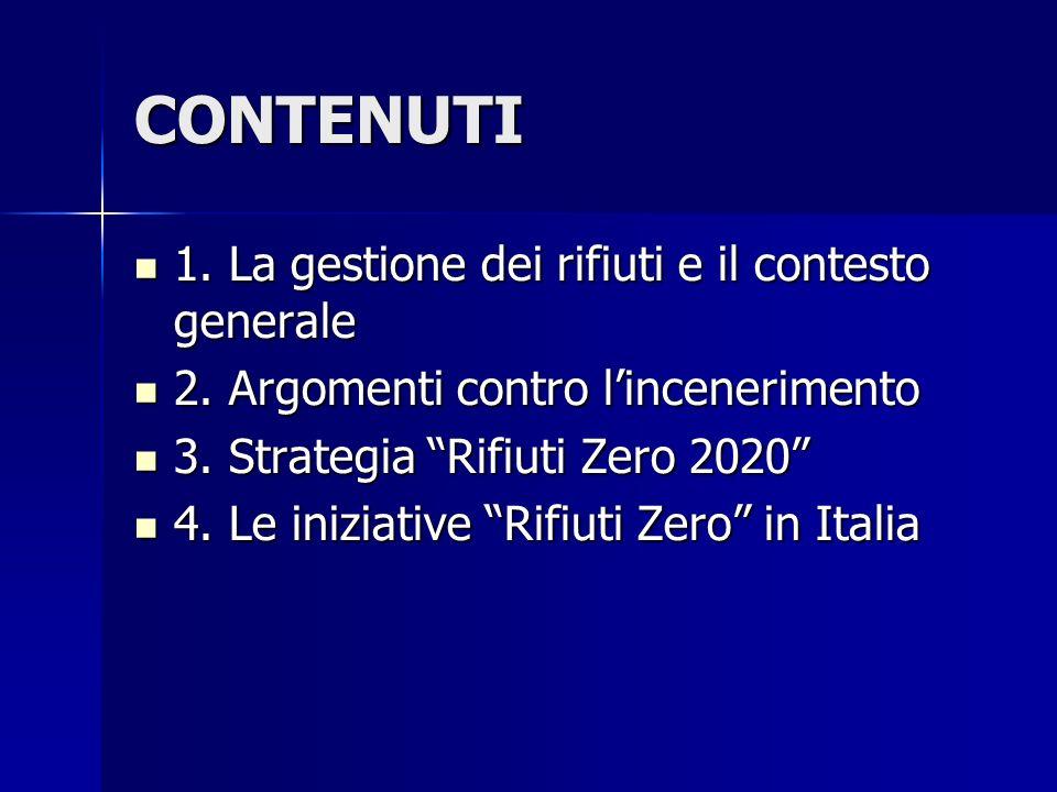 CONTENUTI 1. La gestione dei rifiuti e il contesto generale 1.
