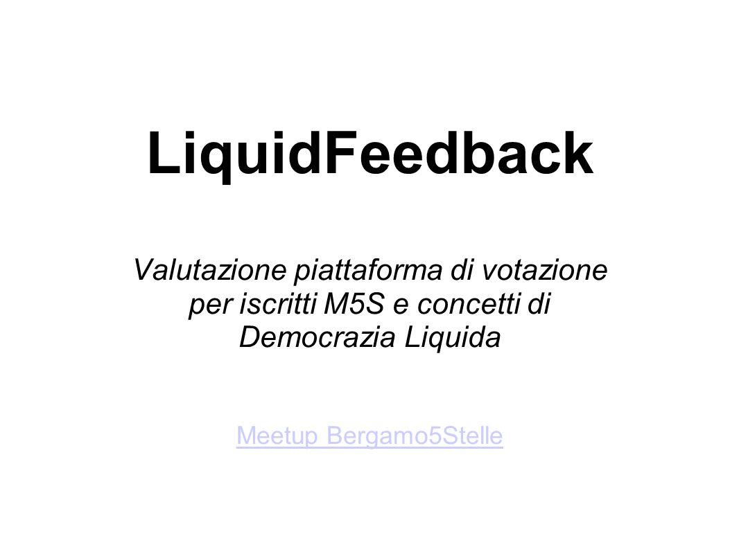 LiquidFeedback Valutazione piattaforma di votazione per iscritti M5S e concetti di Democrazia Liquida Meetup Bergamo5Stelle