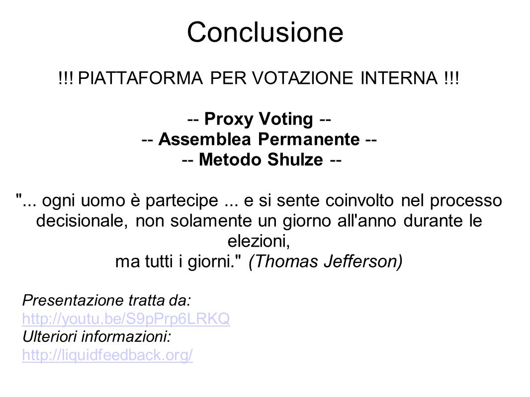 Conclusione !!. PIATTAFORMA PER VOTAZIONE INTERNA !!.