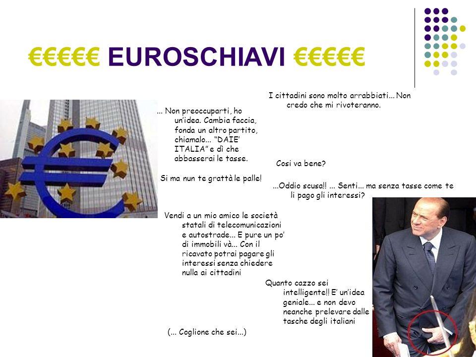 EUROSCHIAVI I cittadini sono molto arrabbiati... Non credo che mi rivoteranno....