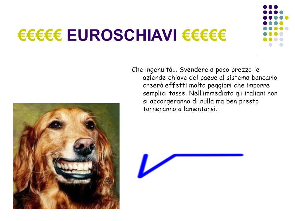 EUROSCHIAVI Italiani!!.Votate DAIE ITALIA!. Vi prometto che abbasserò le tasse...