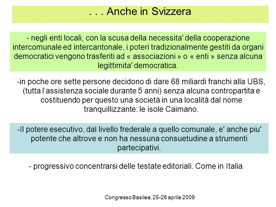Congresso Basilea, 25-26 aprile 2009... Anche in Svizzera - negli enti locali, con la scusa della necessita' della cooperazione intercomunale ed inter