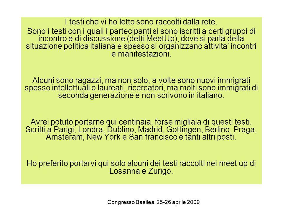 Congresso Basilea, 25-26 aprile 2009 I testi che vi ho letto sono raccolti dalla rete. Sono i testi con i quali i partecipanti si sono iscritti a cert