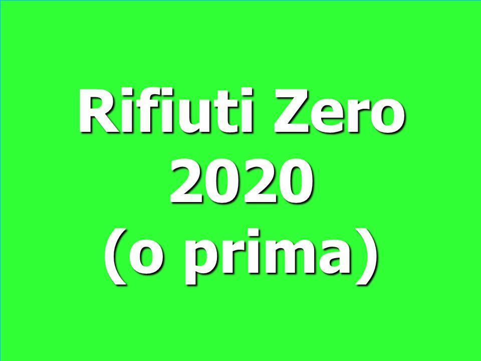 Rifiuti Zero 2020 (o prima) Rifiuti Zero 2020 (o prima)