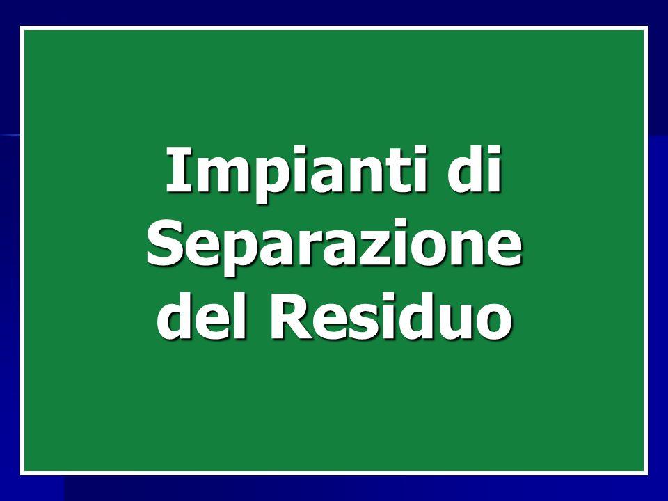 Impianti di Separazione Separazione del Residuo