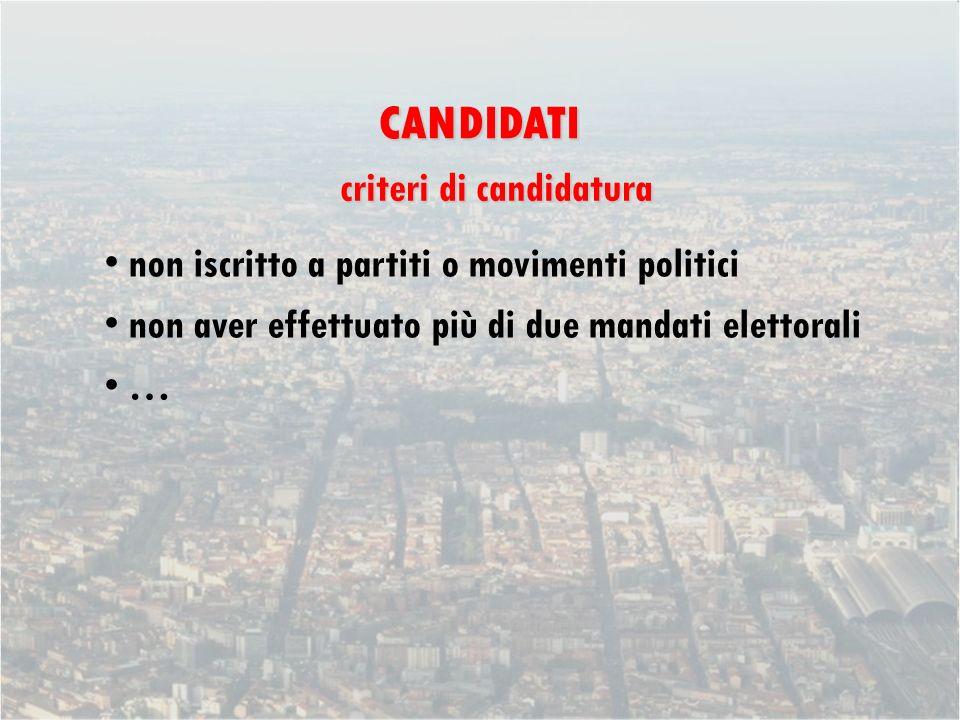 criteri di candidatura CANDIDATI non iscritto a partiti o movimenti politici non aver effettuato più di due mandati elettorali …
