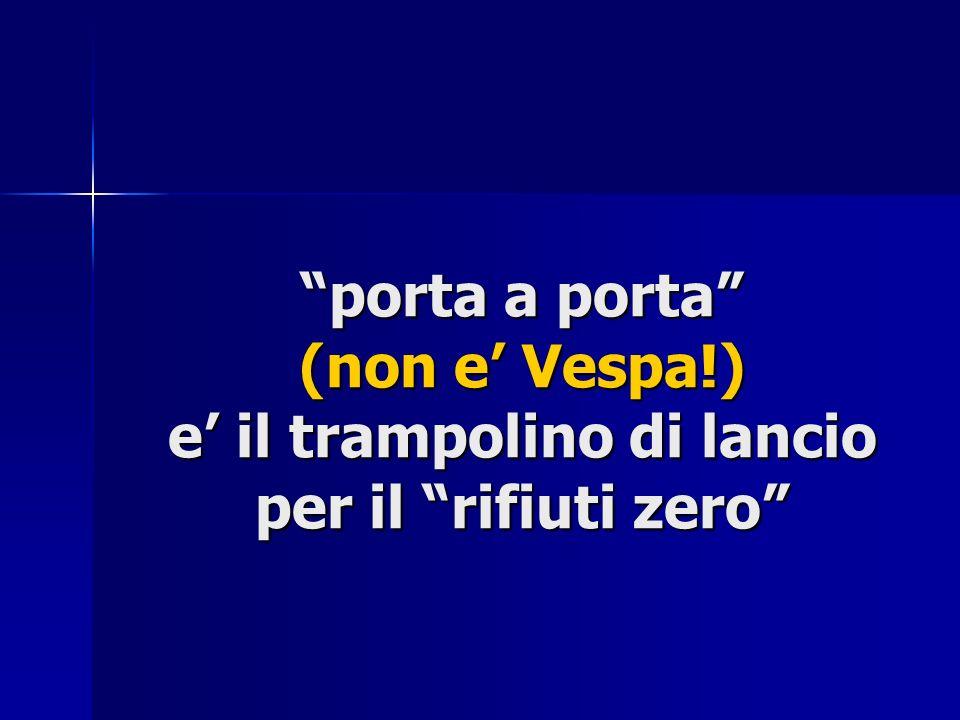 porta a porta (non e Vespa!) e il trampolino di lancio per il rifiuti zero