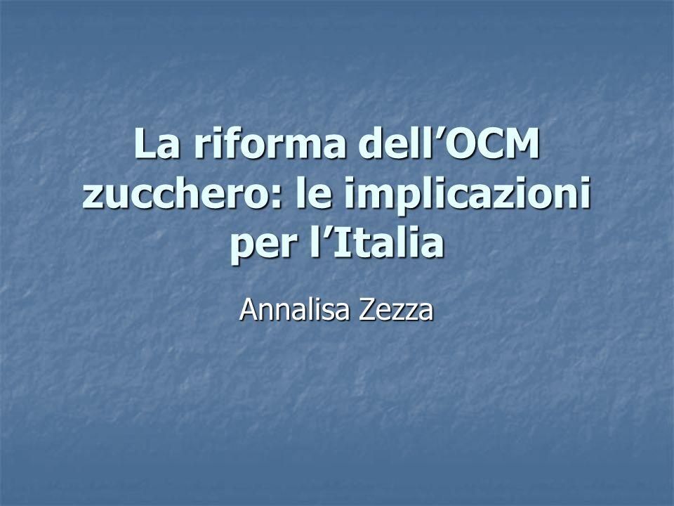 La riforma dellOCM zucchero: le implicazioni per lItalia Annalisa Zezza