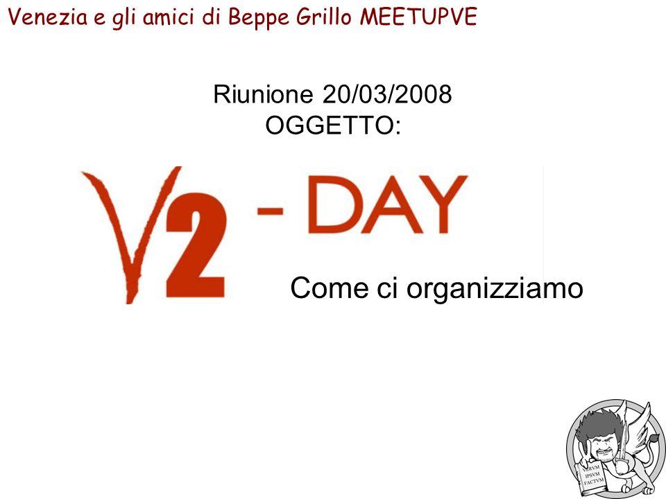 Riunione 20/03/2008 OGGETTO: Come ci organizziamo Venezia e gli amici di Beppe Grillo MEETUPVE
