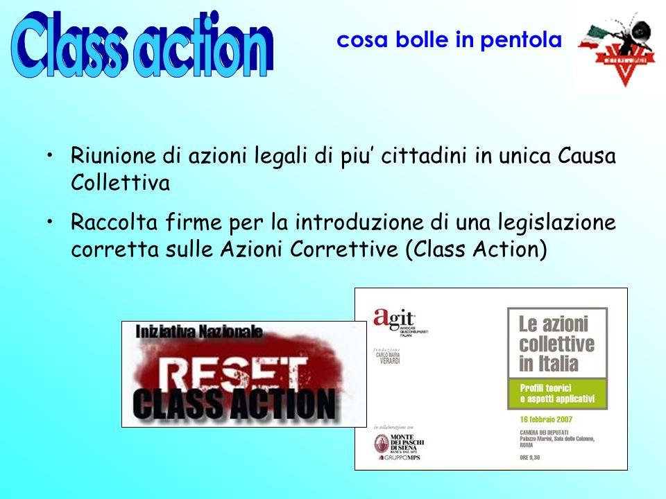 Riunione di azioni legali di piu cittadini in unica Causa Collettiva Raccolta firme per la introduzione di una legislazione corretta sulle Azioni Correttive (Class Action) cosa bolle in pentola