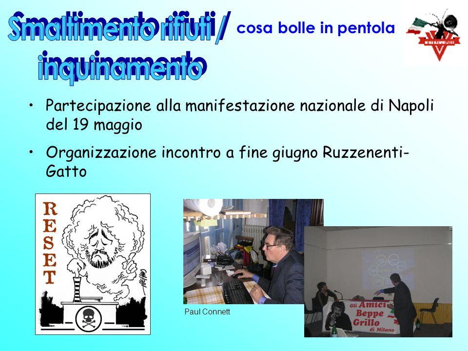 cosa bolle in pentola Partecipazione alla manifestazione nazionale di Napoli del 19 maggio Organizzazione incontro a fine giugno Ruzzenenti- Gatto Pau