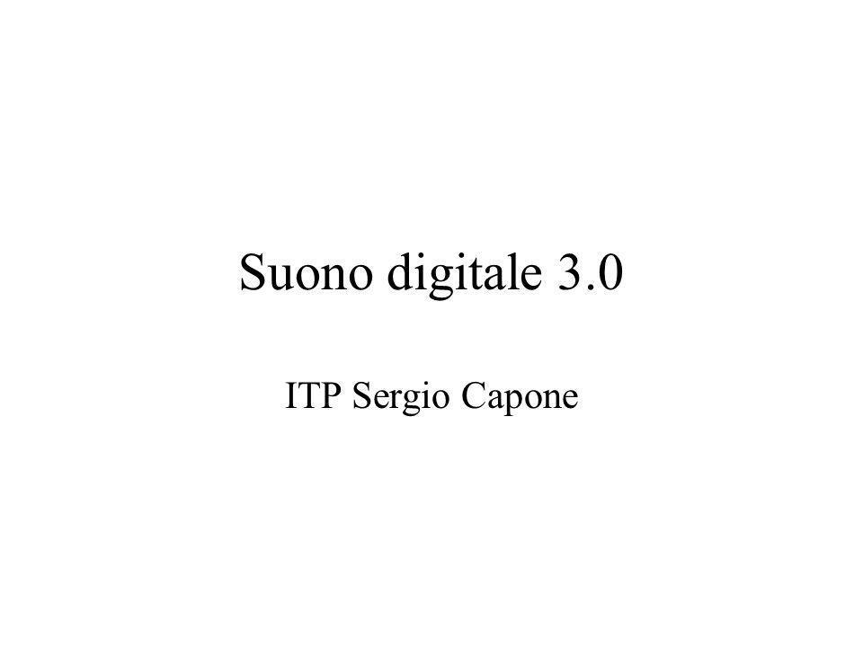 Suono digitale 3.0 ITP Sergio Capone
