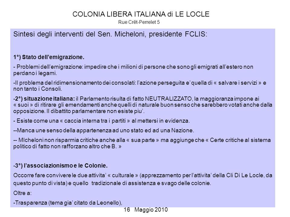 COLONIA LIBERA ITALIANA di LE LOCLE Rue Crêt-Perrelet 5 Assemblea del: 16 Maggio 2010 Sintesi degli interventi del Sen.