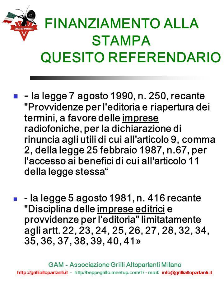 FINANZIAMENTO ALLA STAMPA QUESITO REFERENDARIO - la legge 7 agosto 1990, n.