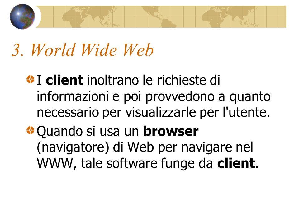 4.World Wide Web Il World Wide Web è una rete distribuita.