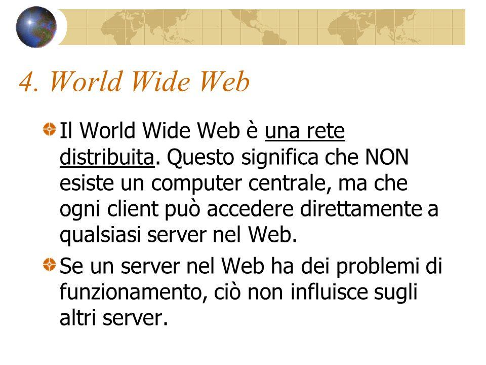 5.World Wide Web Gli utenti navigano nel Web usando collegamenti ipertestuali (link).