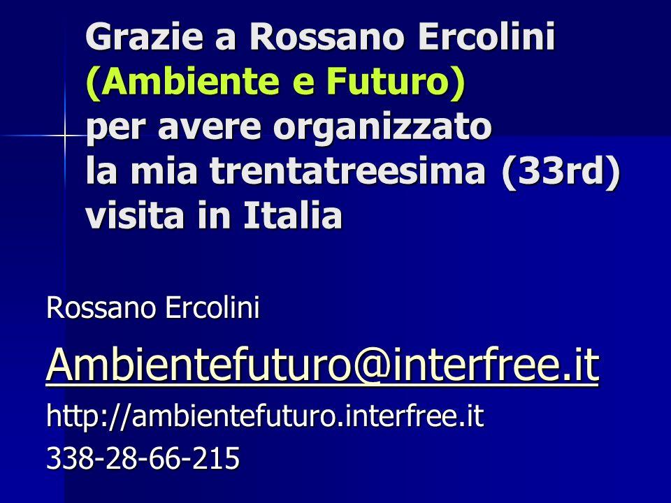 Grazie a Rossano Ercolini (Ambiente e Futuro) per avere organizzato la mia trentatreesima (33rd) visita in Italia Rossano Ercolini Ambientefuturo@inte