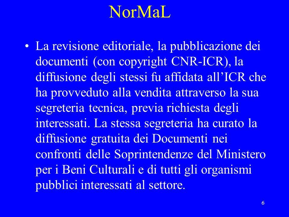 6 NorMaL La revisione editoriale, la pubblicazione dei documenti (con copyright CNR-ICR), la diffusione degli stessi fu affidata allICR che ha provveduto alla vendita attraverso la sua segreteria tecnica, previa richiesta degli interessati.
