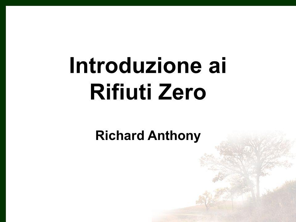 Introduzione ai Rifiuti Zero Richard Anthony