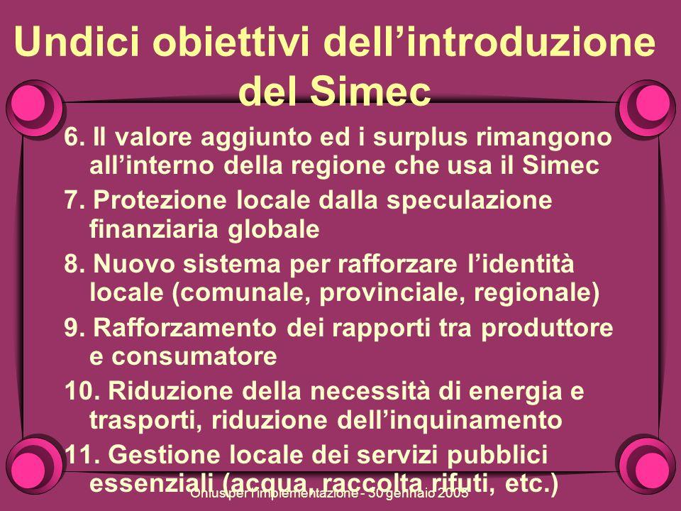 Onlus per l implementazione - 30 gennaio 2005 Undici obiettivi dellintroduzione del Simec 6.
