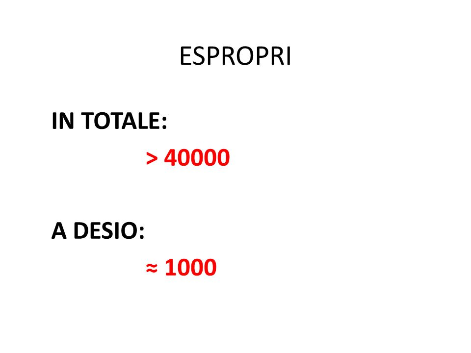 ESPROPRI IN TOTALE: > 40000 A DESIO: 1000