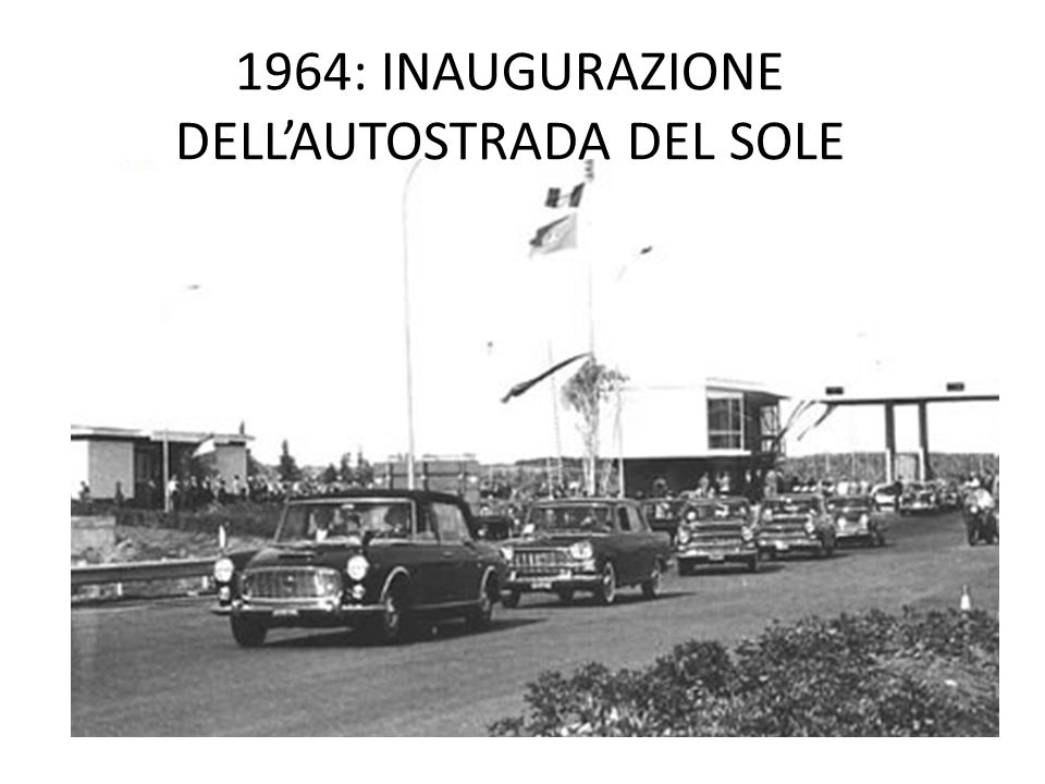 1964: INAUGURAZIONE DELLAUTOSTRADA DEL SOLE