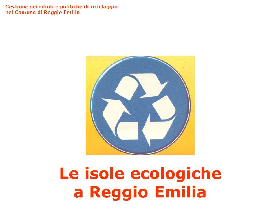 Le isole ecologiche a Reggio Emilia Gestione dei rifiuti e politiche di riciclaggio nel Comune di Reggio Emilia