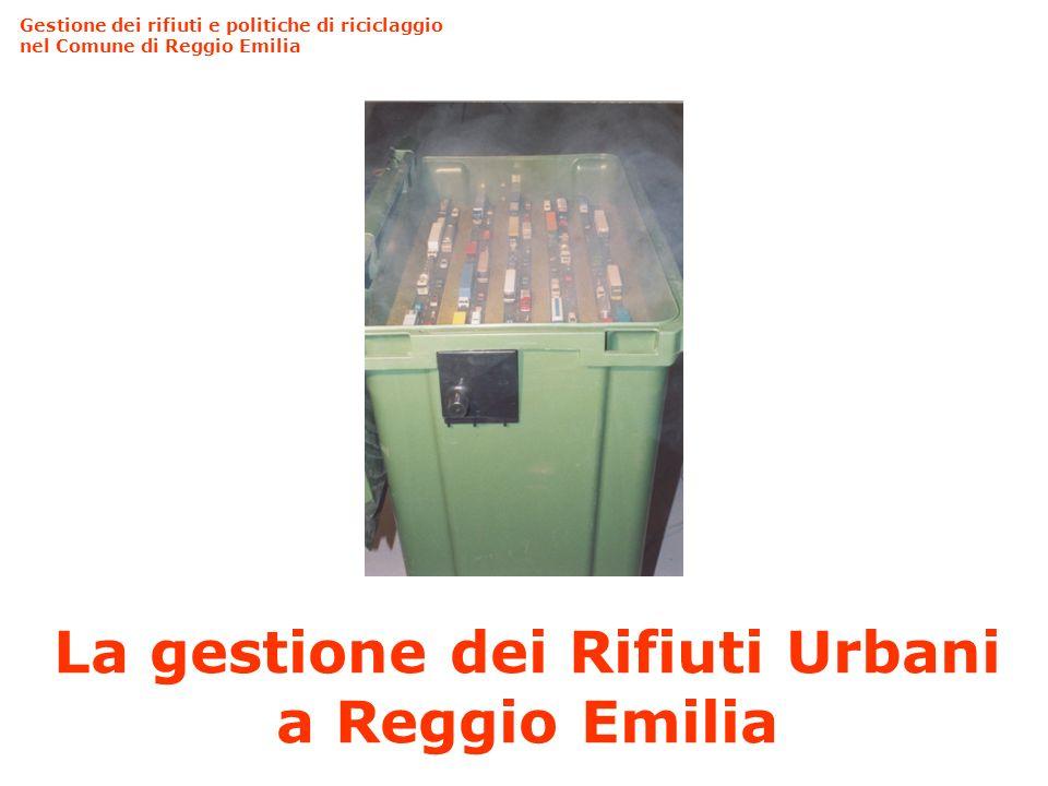 Nel Comune di Reggio Emilia come in molte altre realtà italiane, oltre a quelle regionali, la quantità di RU raccolti dal servizio pubblico comprende sia il rifiuto domestico che non domestico, con criteri estesi di assimilazione definiti dai comuni, con l adozione di un Regolamento comunale omogeneo.