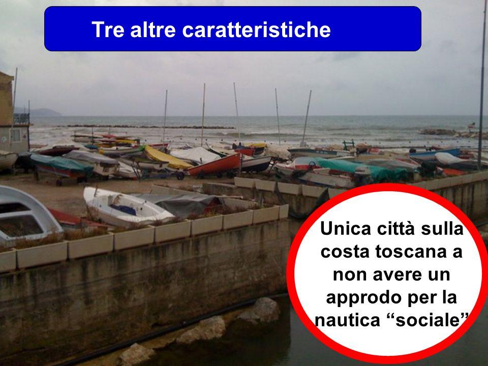 Tre altre caratteristiche Unica città sulla costa toscana a non avere un approdo per la nautica sociale