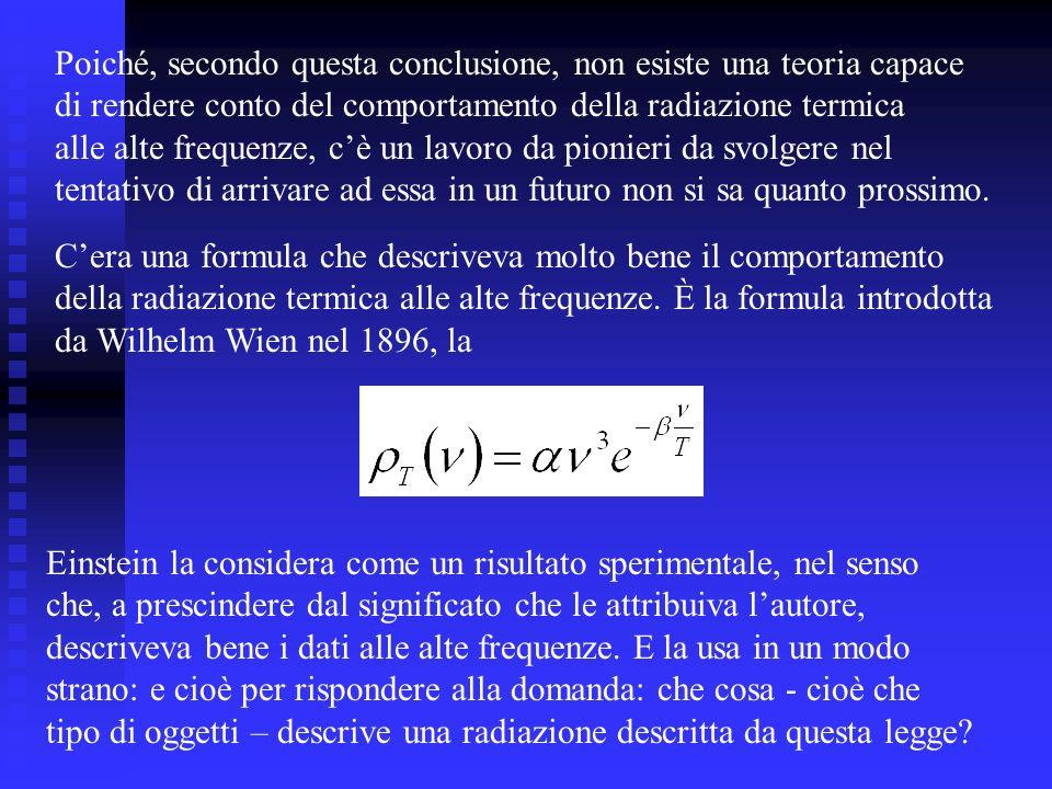 Poiché, secondo questa conclusione, non esiste una teoria capace di rendere conto del comportamento della radiazione termica alle alte frequenze, cè u