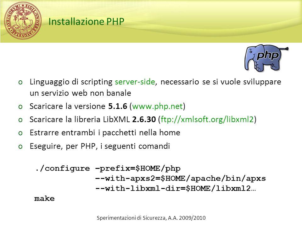 Sperimentazioni di Sicurezza, A.A. 2009/2010 Installazione PHP o Linguaggio di scripting server-side, necessario se si vuole sviluppare un servizio we