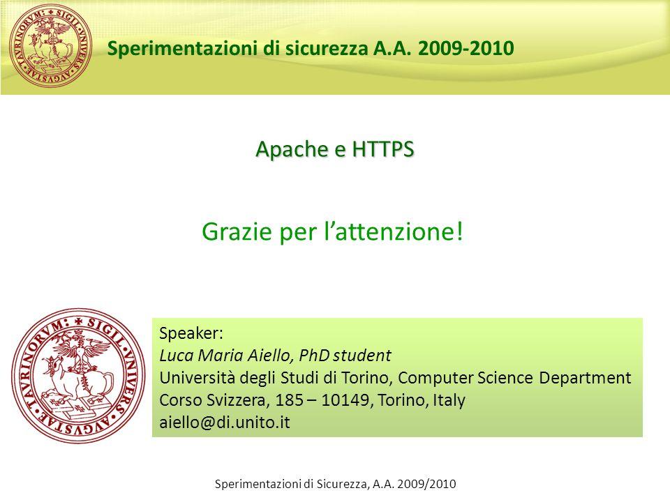 Sperimentazioni di Sicurezza, A.A. 2009/2010 Apache e HTTPS Speaker: Luca Maria Aiello, PhD student Università degli Studi di Torino, Computer Science