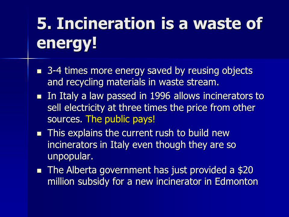 5. Incineration is a waste of energy.