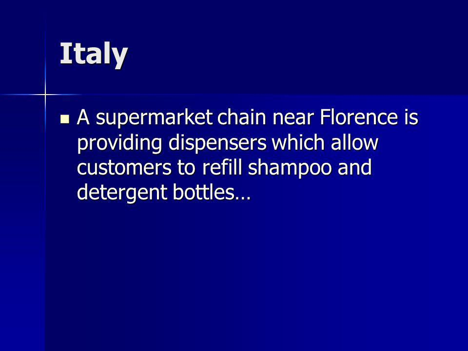 Italy A supermarket chain near Florence is providing dispensers which allow customers to refill shampoo and detergent bottles… A supermarket chain near Florence is providing dispensers which allow customers to refill shampoo and detergent bottles…