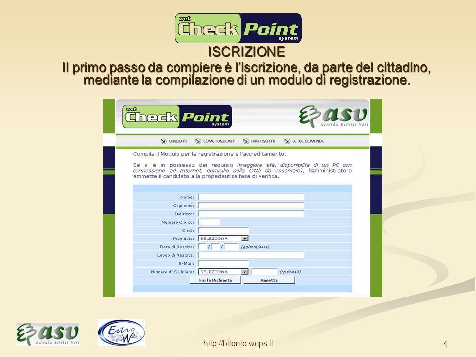 http://bitonto.wcps.it 4 ISCRIZIONE Il primo passo da compiere è liscrizione, da parte del cittadino, mediante la compilazione di un modulo di registrazione.