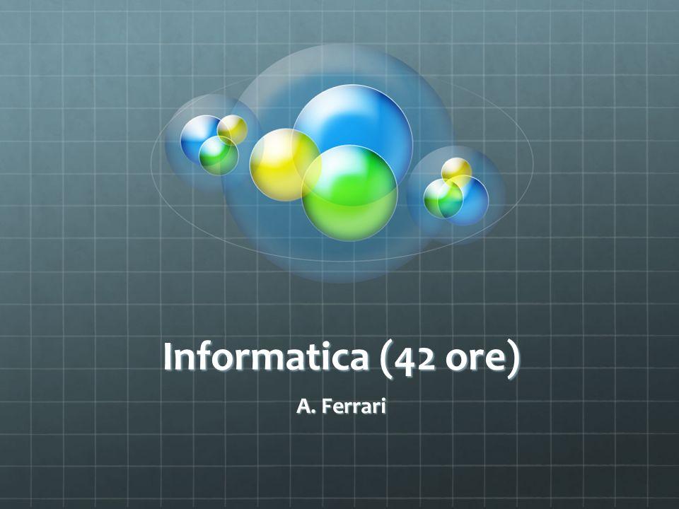 Informatica (42 ore) A. Ferrari