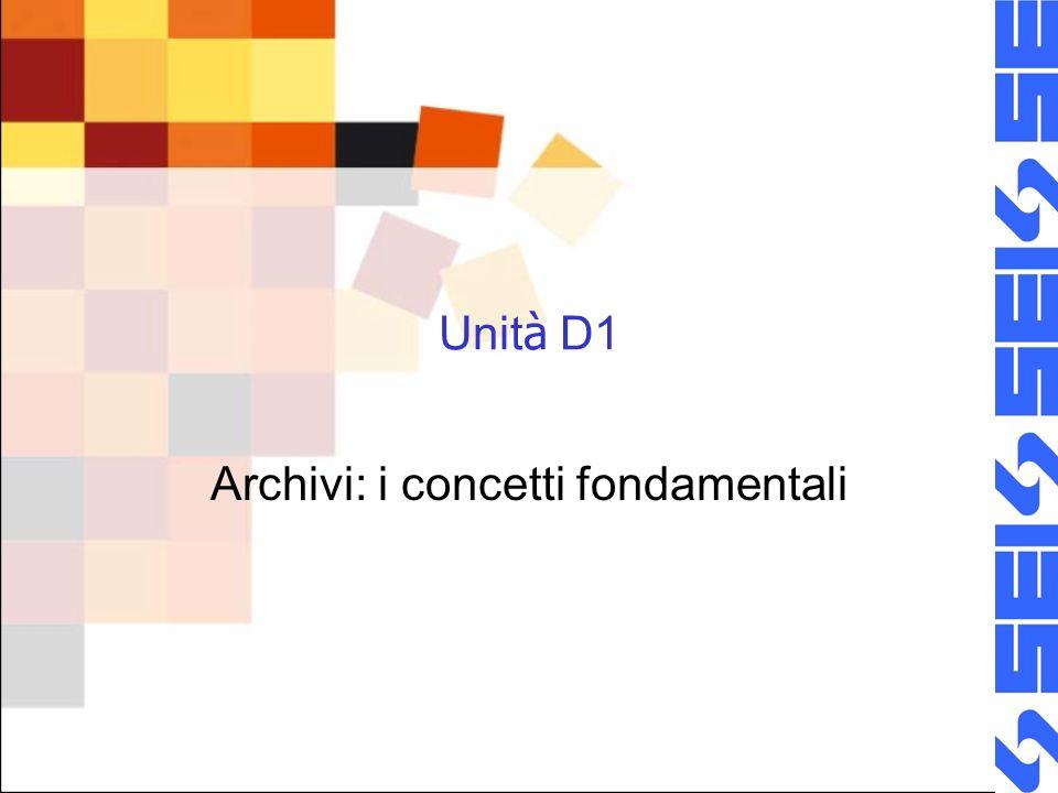 Unit à D1 Archivi: i concetti fondamentali