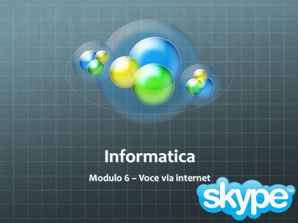 Informatica Modulo 6 – Voce via internet