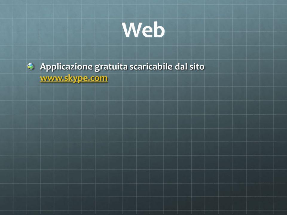 Web Applicazione gratuita scaricabile dal sito www.skype.com www.skype.com