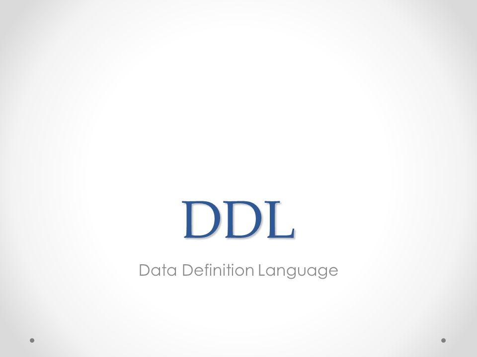 DDL Data Definition Language