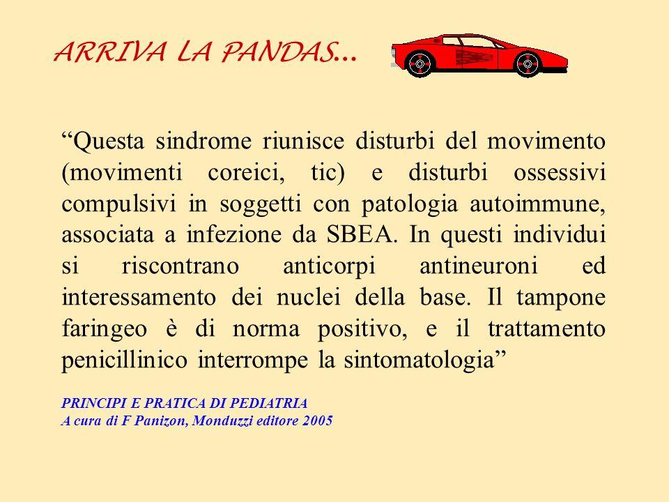 ARRIVA LA PANDAS … Questa sindrome riunisce disturbi del movimento (movimenti coreici, tic) e disturbi ossessivi compulsivi in soggetti con patologia