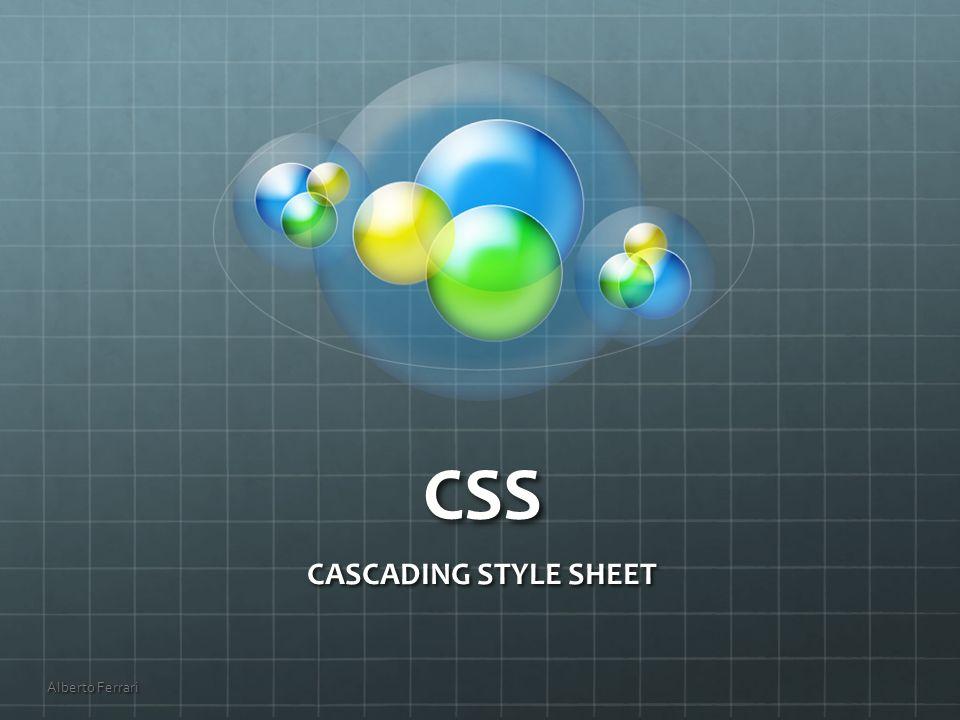 CSS CASCADING STYLE SHEET Alberto Ferrari